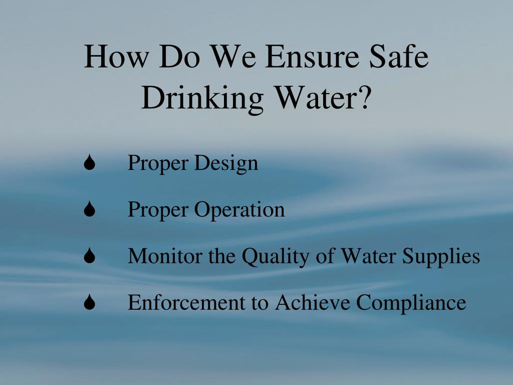 How Do We Ensure Safe Drinking Water?