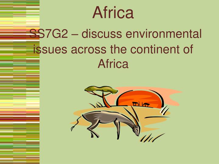 africa ss7g2 discuss environmental issues across the continent of africa n.