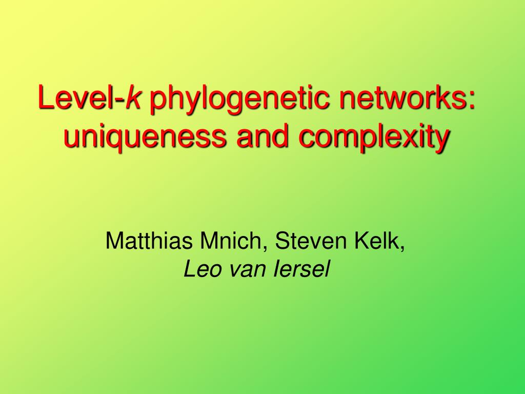 level k phylogenetic networks uniqueness and complexity l.