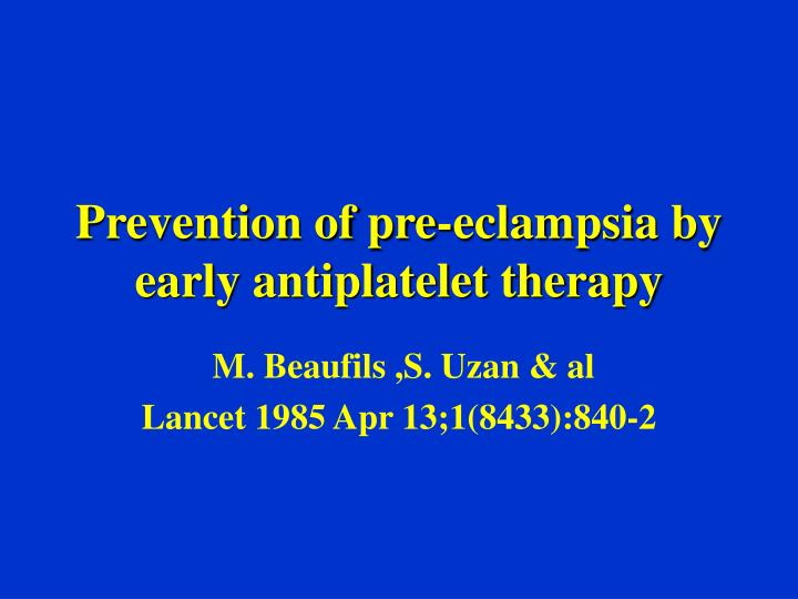 Prevention of pre-eclampsia by early antiplatelet therapy