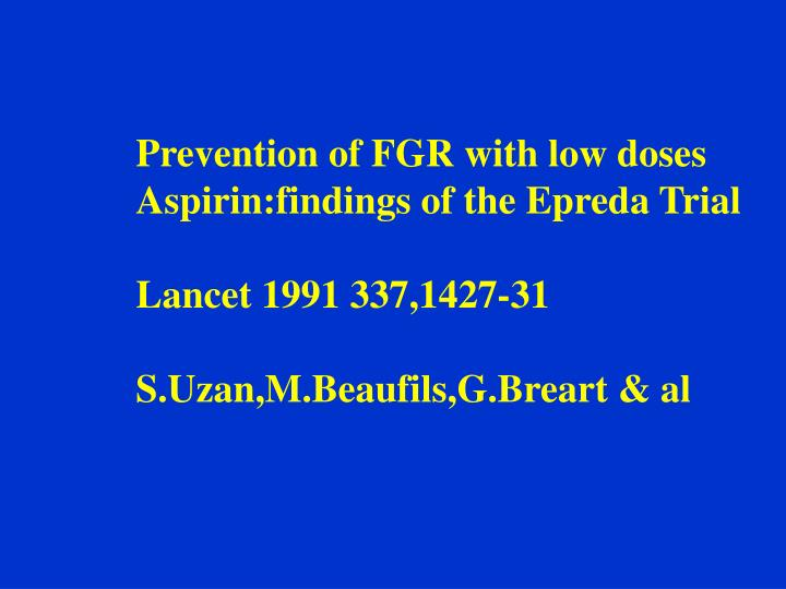 Prevention of FGR with low doses