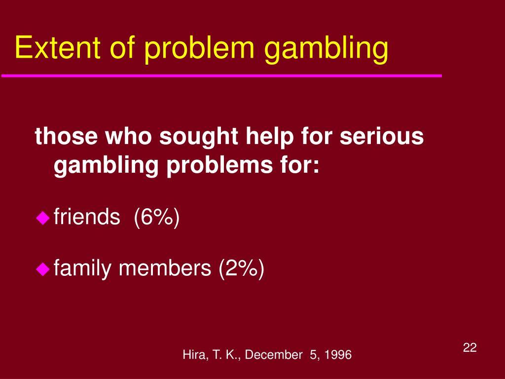 Extent of problem gambling