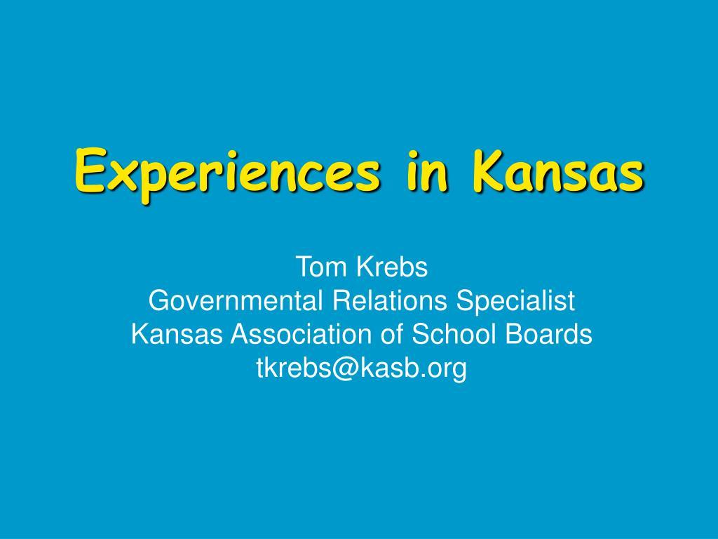 Experiences in Kansas