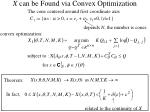 x can be found via convex optimization35