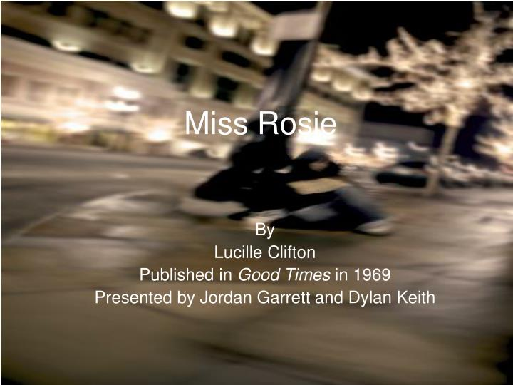 an analysis of the life in phases in miss rosie by lucille clifton An analysis of the psychiatric 2009 this disability rights timeline lists events relating an analysis of the life in phases in miss rosie by lucille clifton.