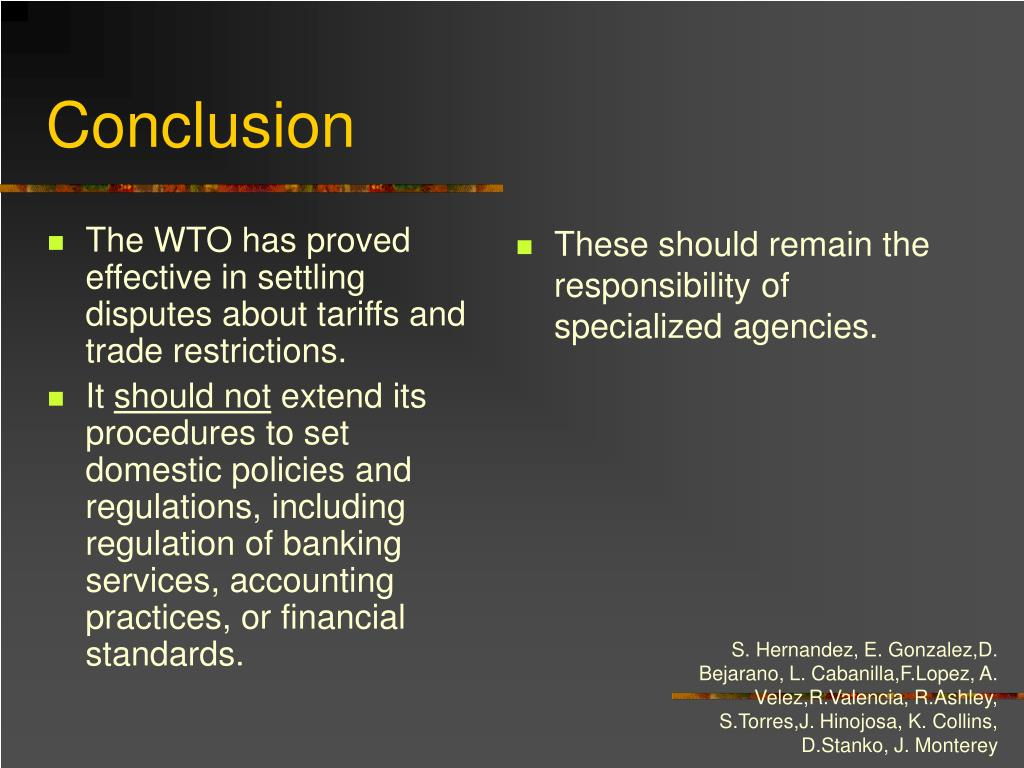The WTO has proved effective in settling disputes about tariffs and trade restrictions.