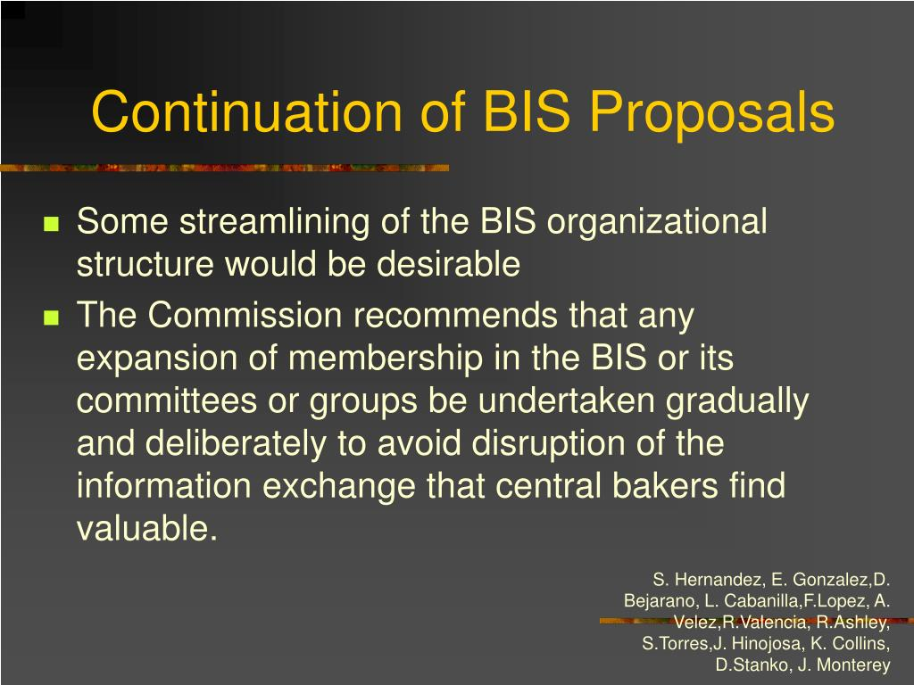 Continuation of BIS Proposals