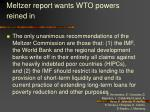 meltzer report wants wto powers reined in80
