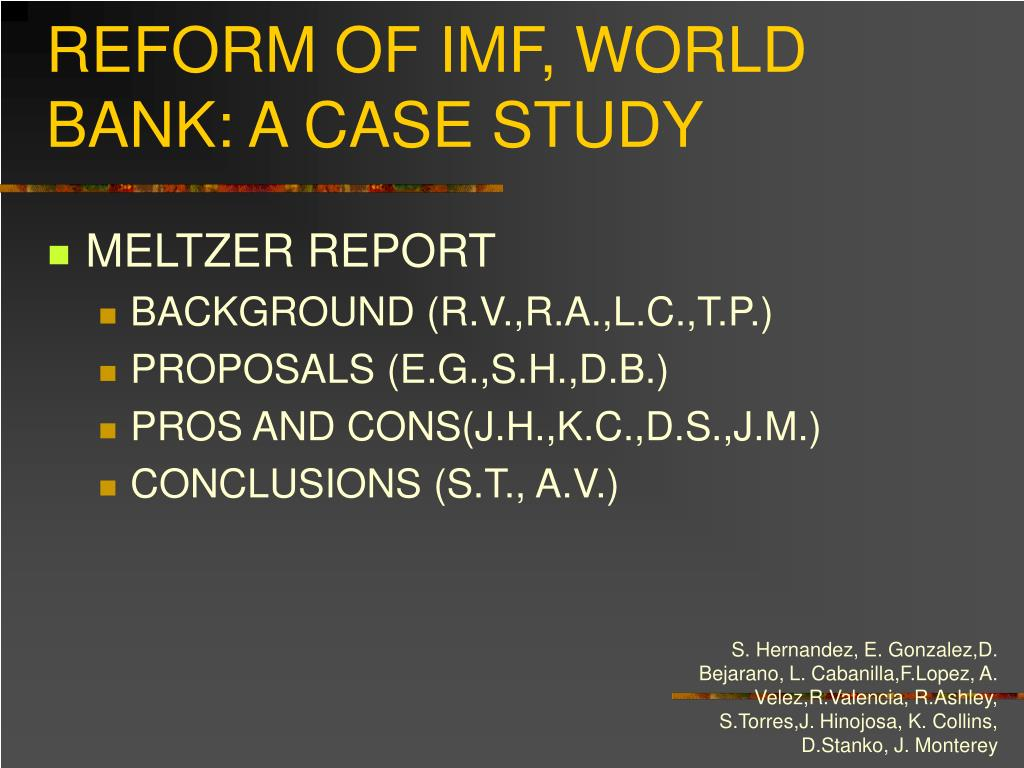 REFORM OF IMF, WORLD BANK: A CASE STUDY