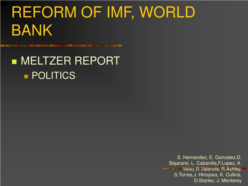 REFORM OF IMF, WORLD BANK