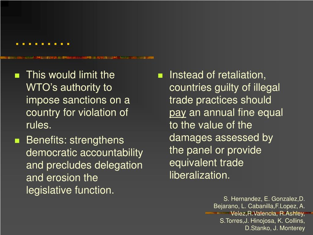 This would limit the WTO's authority to impose sanctions on a country for violation of rules.