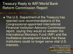 treasury reply to imf world bank reform commission report