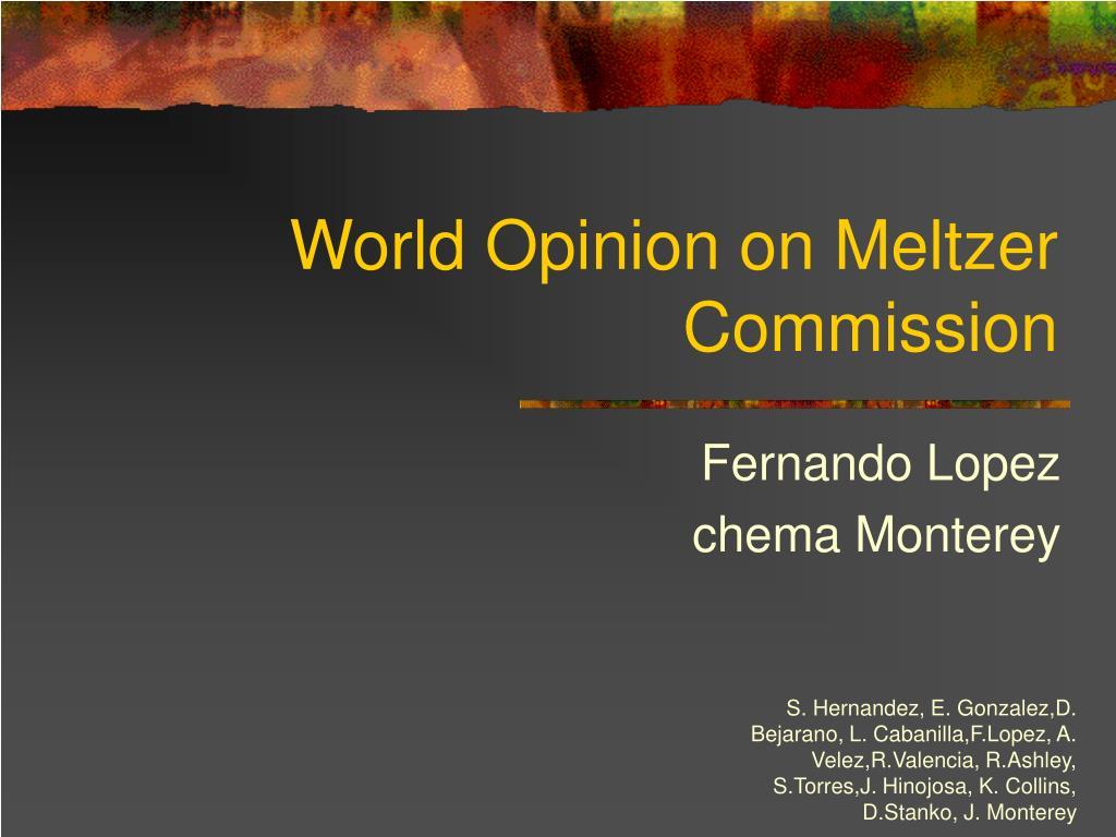 World Opinion on Meltzer Commission