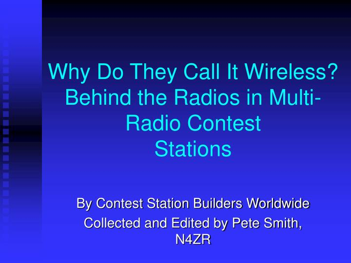 why do they call it wireless behind the radios in multi radio contest stations n.