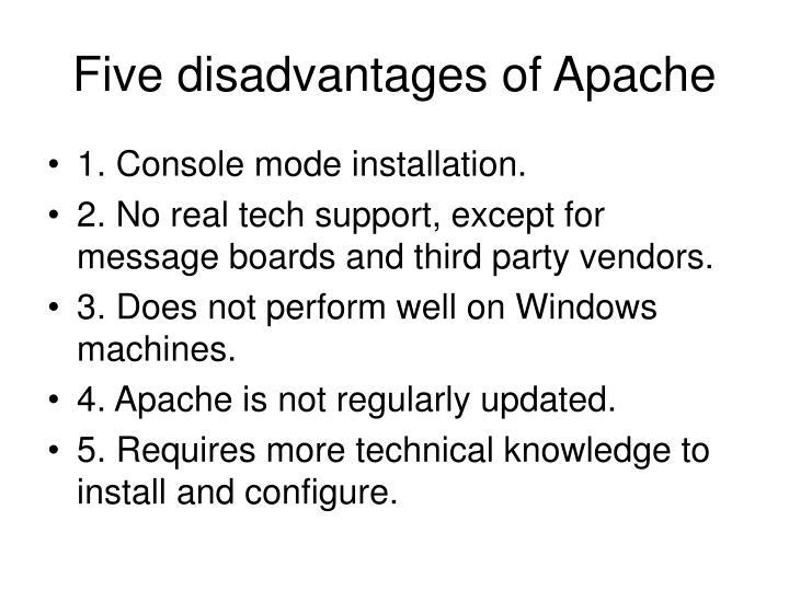 Five disadvantages of Apache