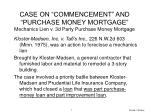 case on commencement and purchase money mortgage mechanics lien v 3d party purchase money mortgage