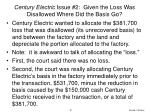century electric issue 2 given the loss was disallowed where did the basis go