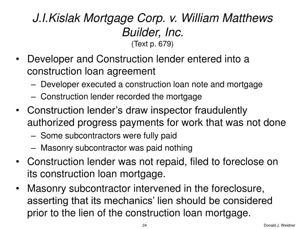 J.I.Kislak Mortgage Corp. v. William Matthews Builder, Inc.