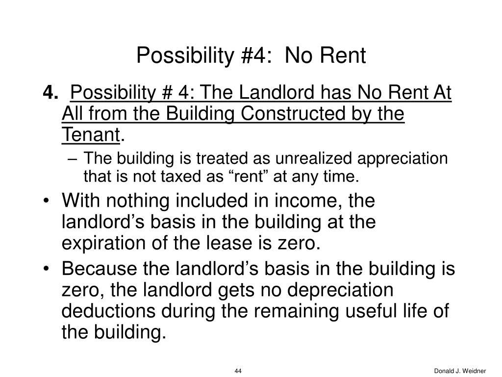 Possibility #4:  No Rent