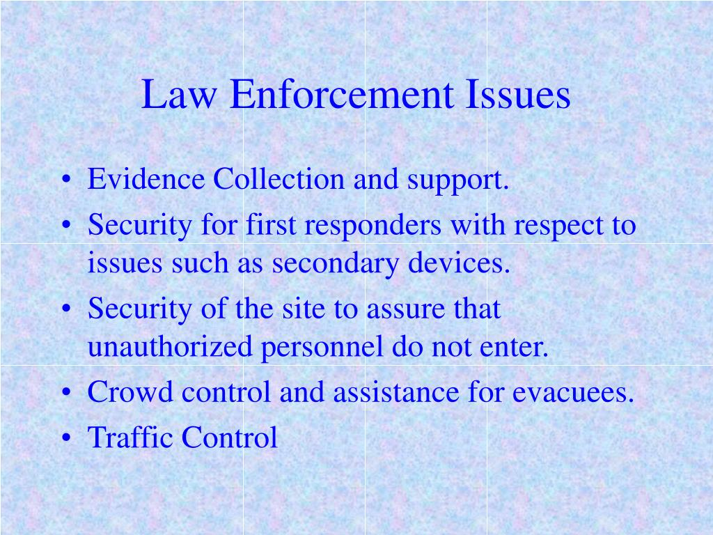 Law Enforcement Issues