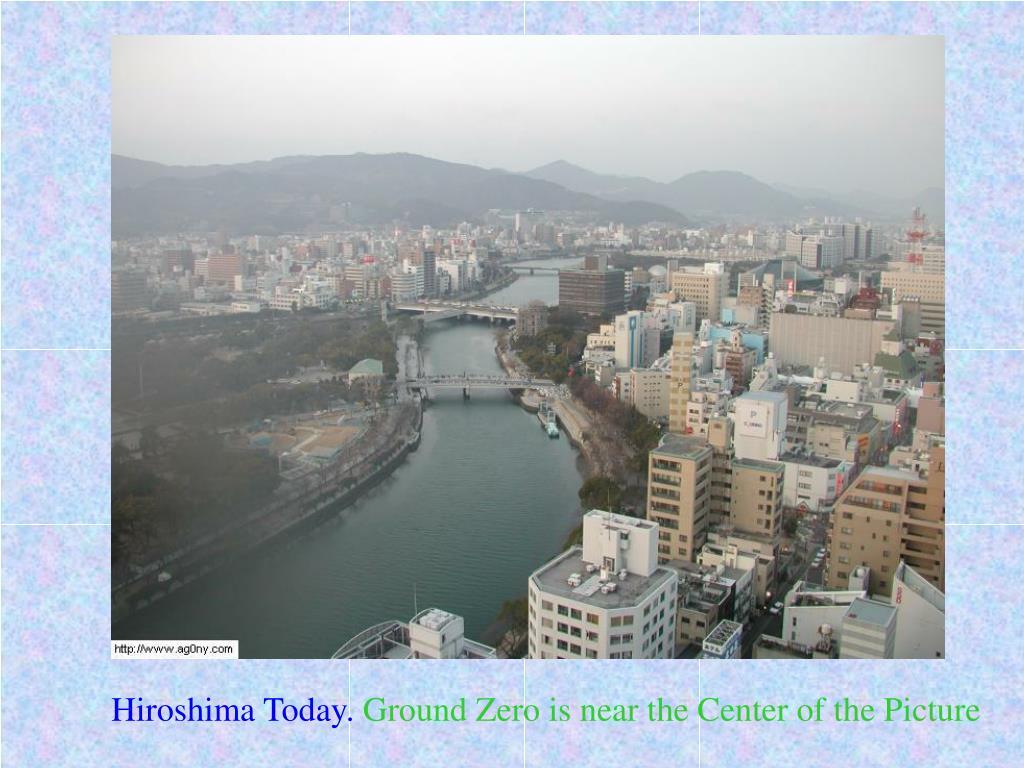 Hiroshima Today.