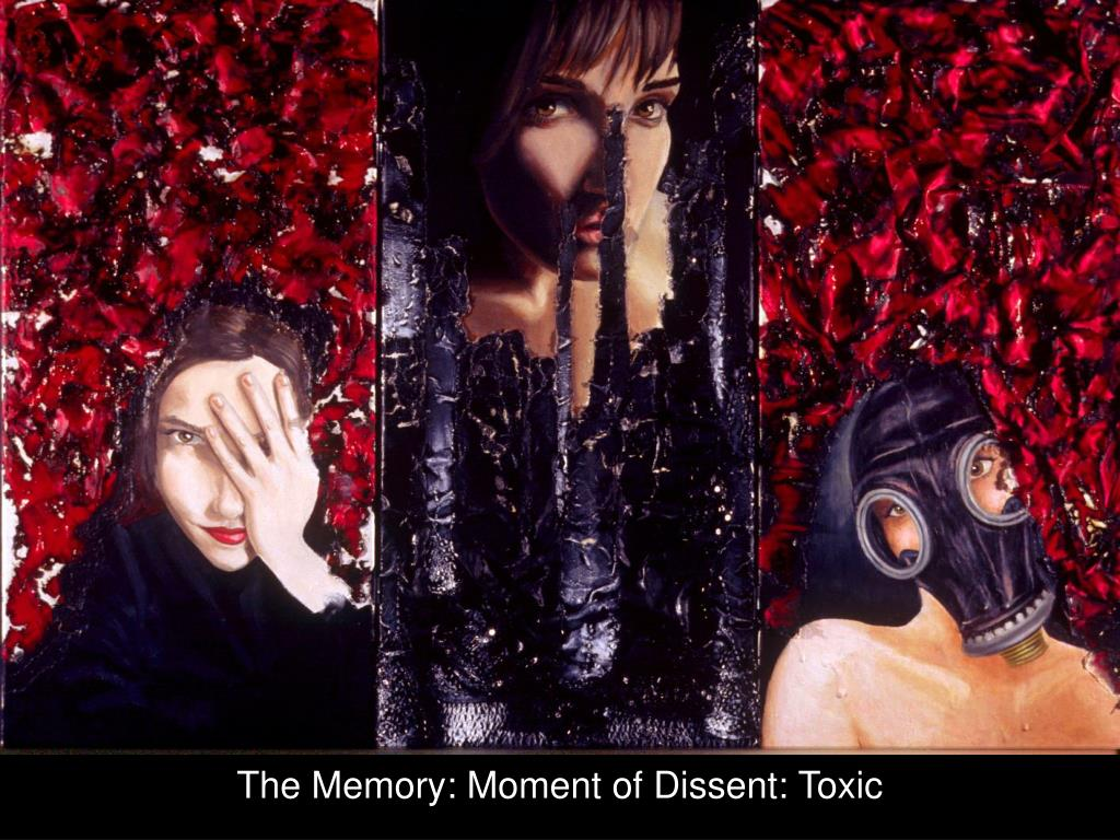 The Memory: Moment of Dissent: Toxic