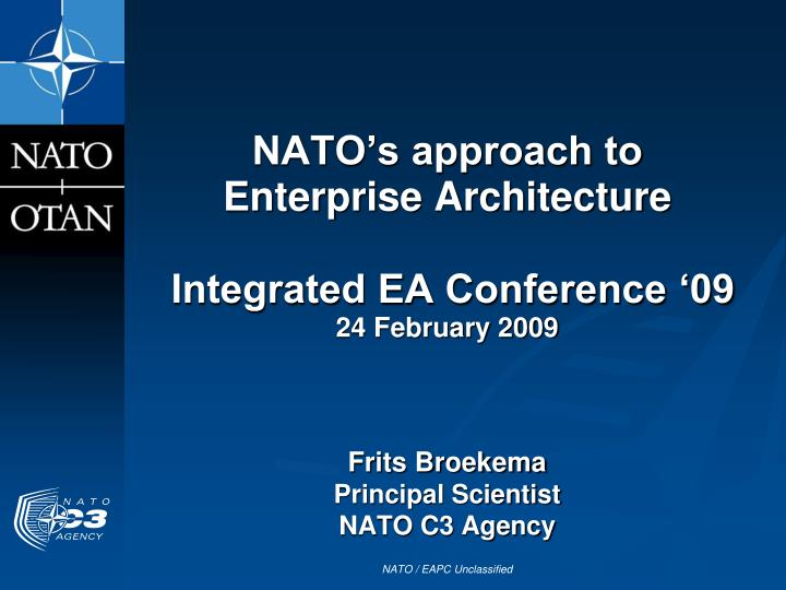 nato s approach to enterprise architecture integrated ea conference 09 24 february 2009 n.