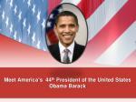 meet america s 44 th president of the united states obama barack