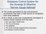 emissions control system for the durango silverton narrow gauge railroad