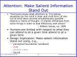attention make salient information stand out