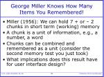 george miller knows how many items you remembered