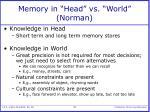 memory in head vs world norman