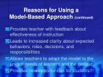 reasons for using a model based approach continued