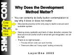 why does the development method matter