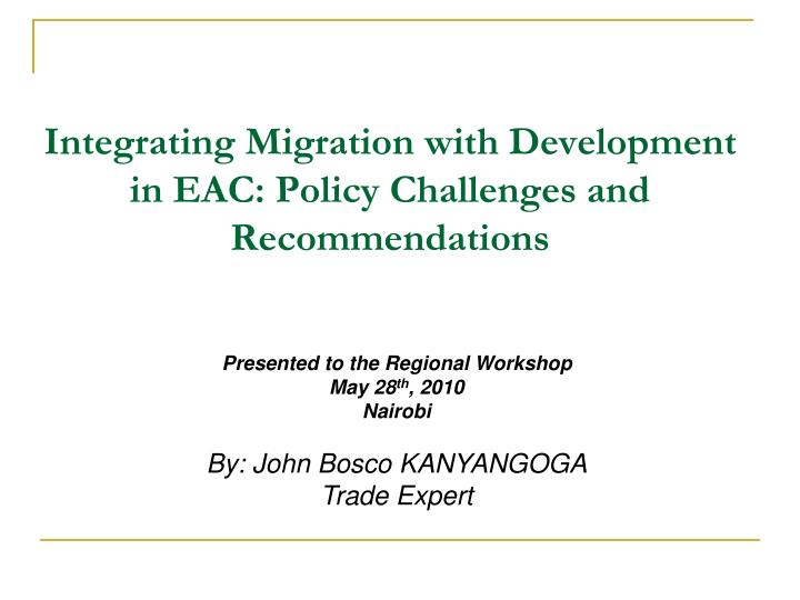 Integrating migration with development in eac policy challenges and recommendations