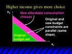 higher income gives more choice