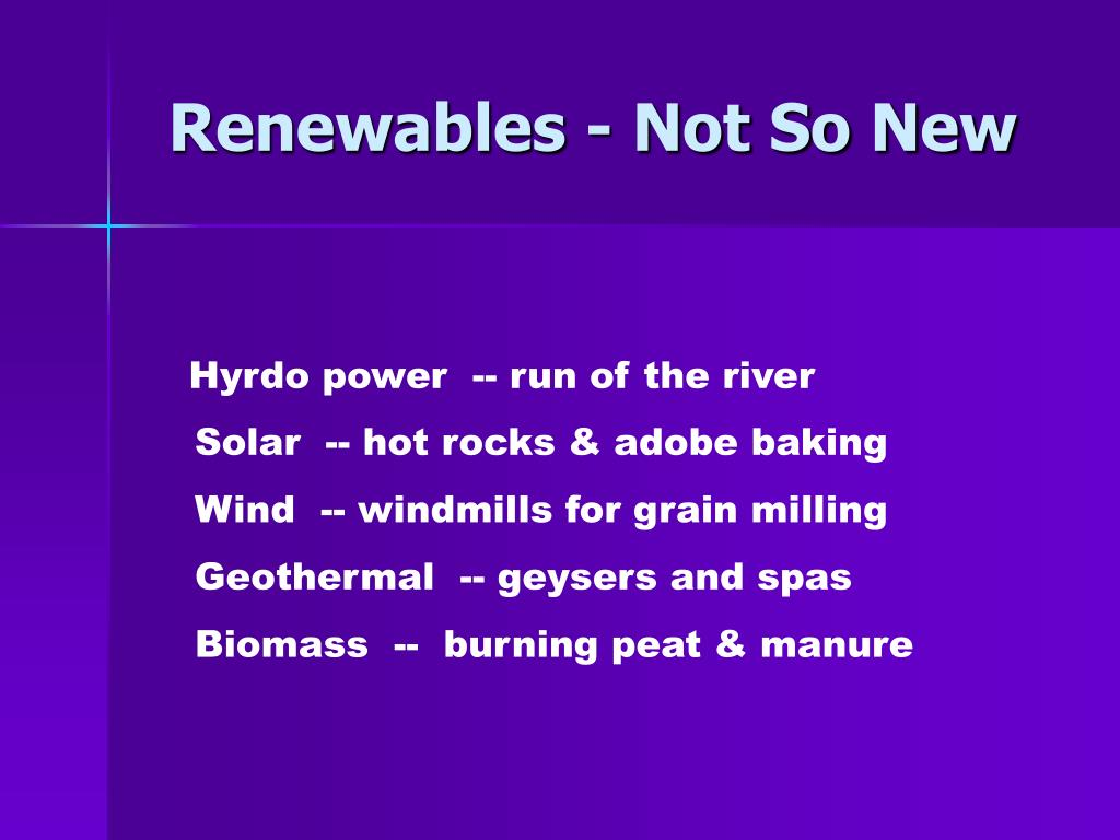 Renewables - Not So New