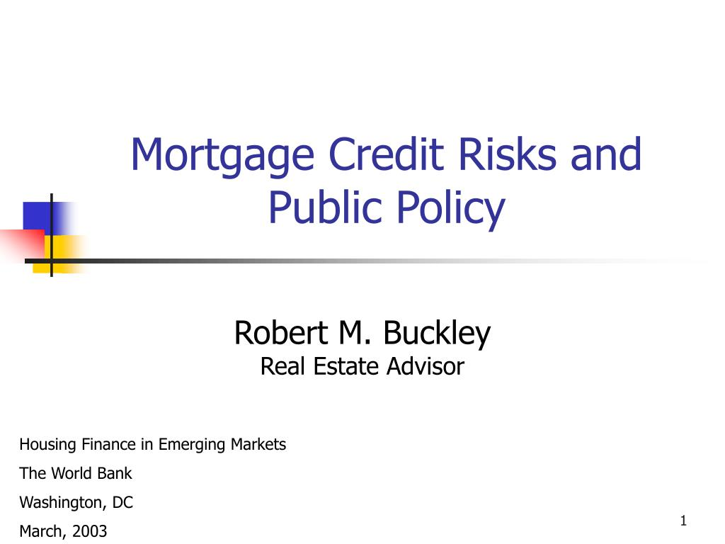 mortgage credit risks and public policy l.