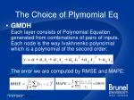 the choice of plymomial eq