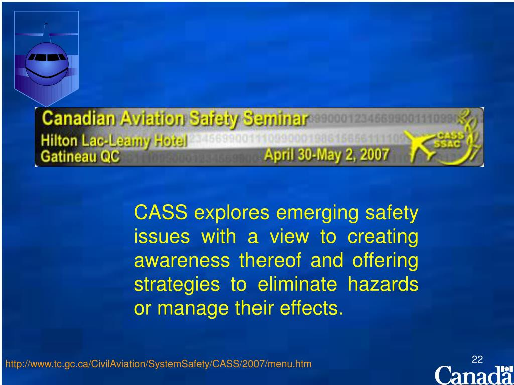 CASS explores emerging safety issues with a view to creating awareness thereof and offering strategies to eliminate hazards or manage their effects.