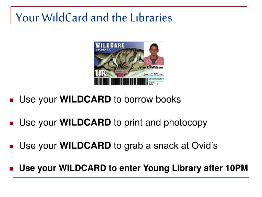 Your WildCard and the Libraries