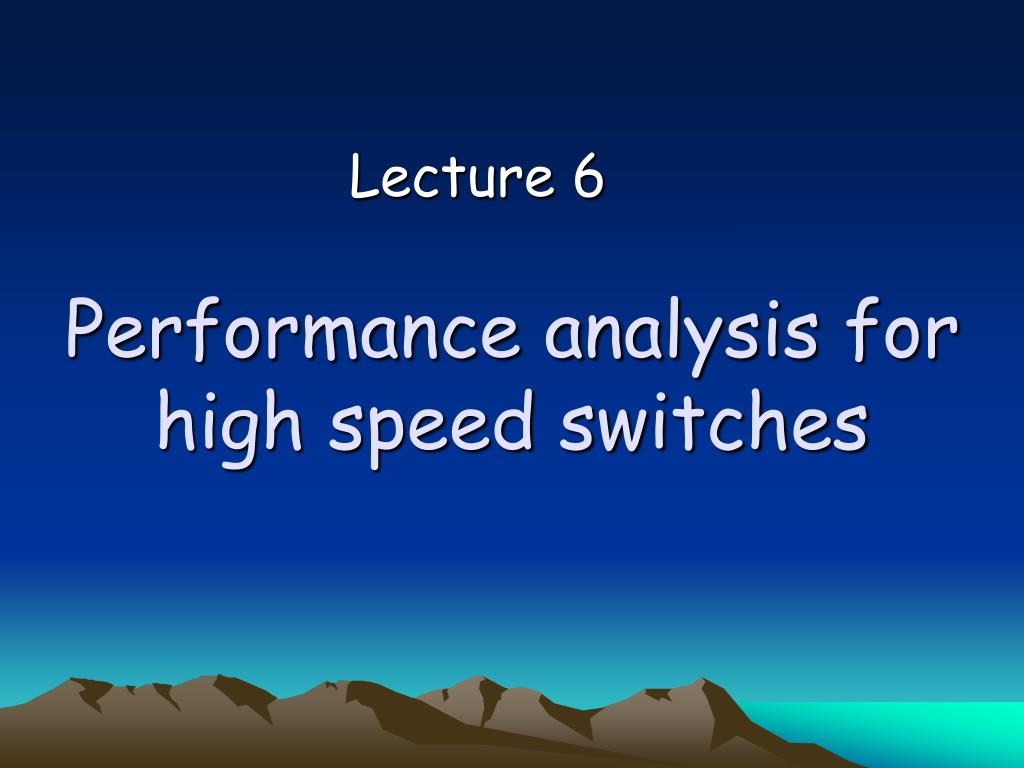 performance analysis for high speed switches l.