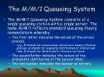 the m m 1 queueing system3