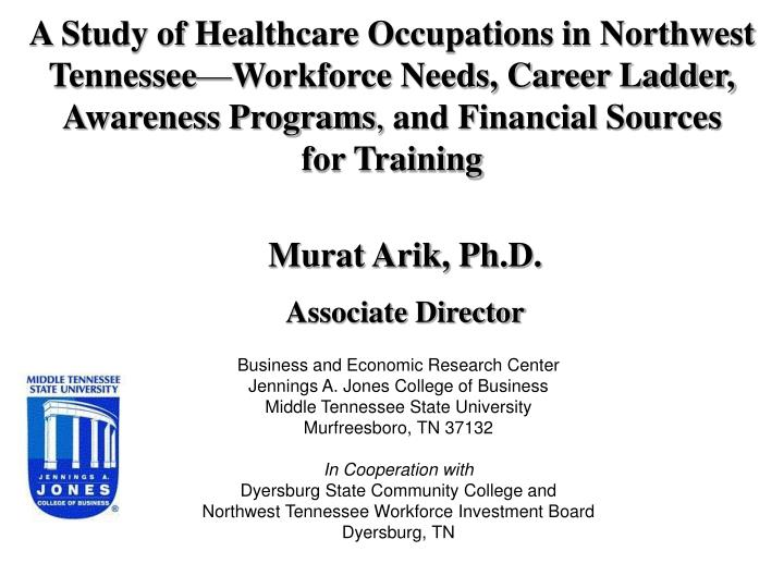 Ppt A Study Of Healthcare Occupations In Northwest Tennessee Workforce Needs Career Ladder Awareness Programs And Fin Powerpoint Presentation Id 292575