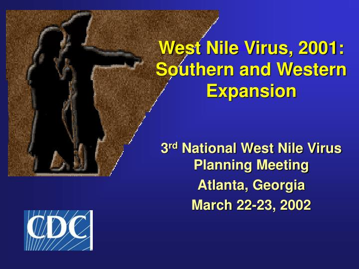 west nile virus 2001 southern and western expansion n.