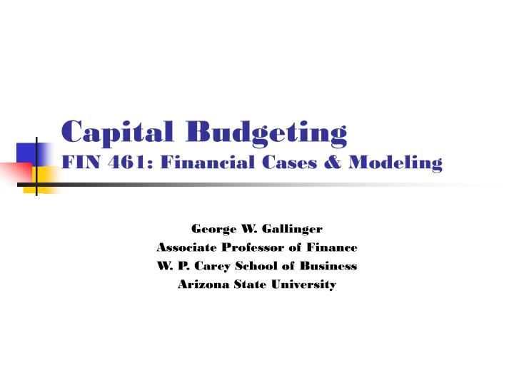 capital budgeting fin 461 financial cases modeling n.