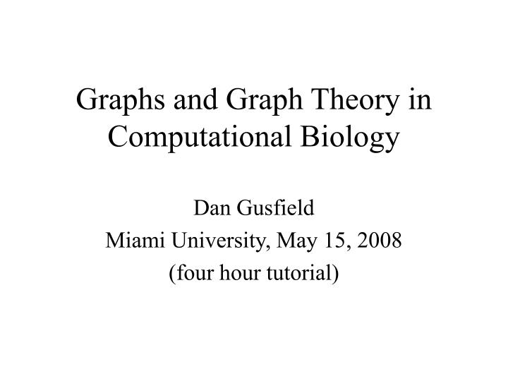 graphs and graph theory in computational biology n.