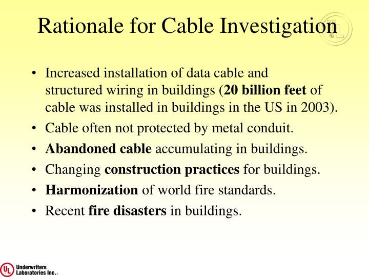 Rationale for cable investigation