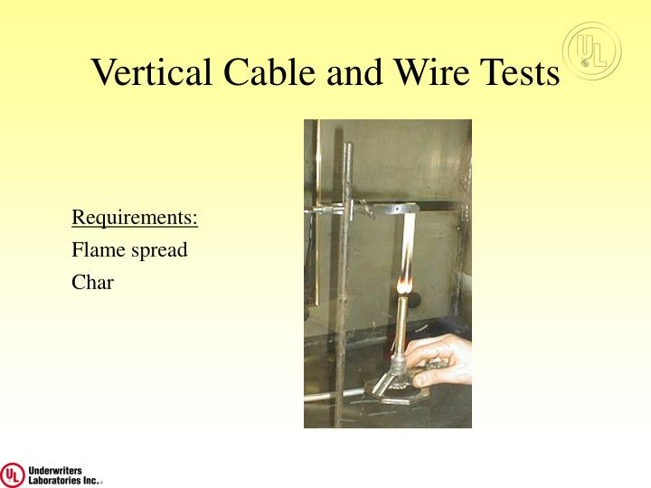Vertical Cable and Wire Tests