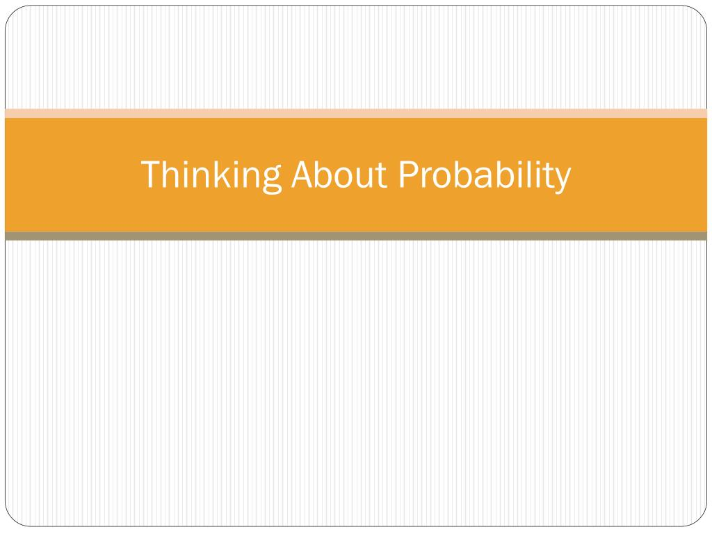 thinking about probability l.